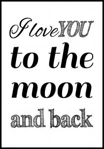 I love you to the moon and back- Sort Plakat