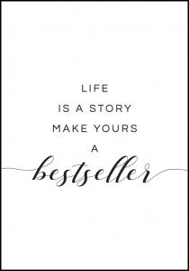 Life is a story make yours a bestseller I Plakat