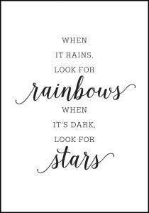 When it rains, look for rainbows Plakat