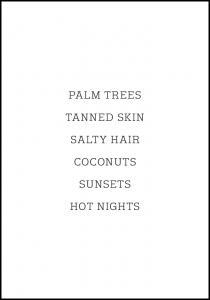 Palm trees - Tanned skin - Salty Hair Plakat