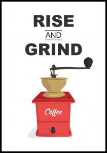 Rise and Grind, Coffe Plakat