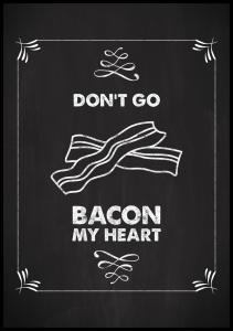 Don´t go bacon my heart Plakat
