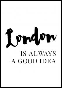 London is always good Plakat