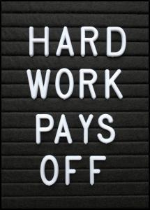 Hard Work Pays Off Plakat