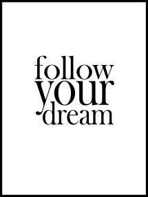 Follow your dream Plakat