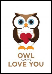 Owl Always Love you - Brun-Sort Plakat
