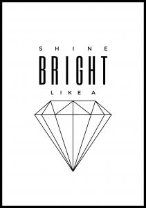 Shine Bright like a diamond Plakat