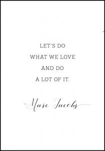 Let's do what we love and do a lot of it Plakat