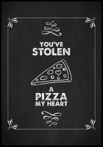 You´ve stolen a pizza Plakat