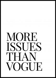 More Issues Than Vogue Plakat