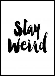 Stay Weird Plakat