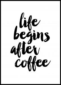 Life begins after coffee Plakat