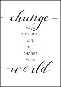 Change your thought and you'll change your world Plakat