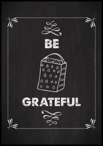 Be grateful Plakat