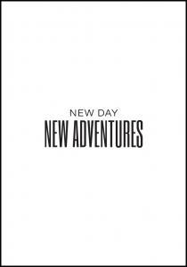 New day - NEW ADVENTURES Plakat